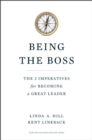 Being the Boss : The 3 Imperatives for Becoming a Great Leader - eBook