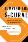 Jumping the S-Curve : How to Beat the Growth Cycle, Get on Top, and Stay There - eBook