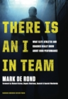 There Is an I in Team : What Elite Athletes and Coaches Really Know About High Performance - eBook