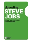 Decoding Steve Jobs : Select Commentary from HBR.org - eBook