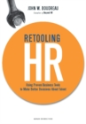 Retooling HR : Using Proven Business Tools to Make Better Decisions About Talent - eBook