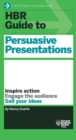 HBR Guide to Persuasive Presentations (HBR Guide Series) - eBook