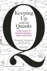 Keeping Up with the Quants : Your Guide to Understanding and Using Analytics - eBook