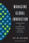 Managing Global Innovation : Frameworks for Integrating Capabilities around the World - eBook