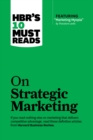 "HBR's 10 Must Reads on Strategic Marketing (with featured article ""Marketing Myopia,"" by Theodore Levitt) - eBook"