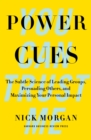 Power Cues : The Subtle Science of Leading Groups, Persuading Others, and Maximizing Your Personal Impact - eBook