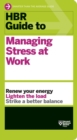 HBR Guide to Managing Stress at Work (HBR Guide Series) - eBook
