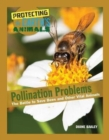 Pollination Problems : The Battle to Save Bees and Other Vital Animals - Book