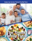 Connecting Cultures Through Family and Food: The Greek Family Table - Book