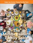 Connecting Cultures Through Family and Food: The Middle Eastern Family Table - Book