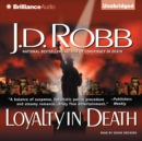 Loyalty in Death - eAudiobook