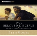 The Beloved Disciple : Following John to the Heart of Jesus - eAudiobook