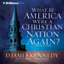 What if America Were a Christian Nation Again? - eAudiobook