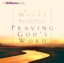 Praying God's Word : Breaking Free from Spiritual Strongholds - eAudiobook