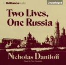 Two Lives, One Russia - eAudiobook