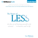 The Power of Less : The Fine Art of Limiting Yourself to the Essential...in Business and in Life - eAudiobook