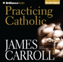 Practicing Catholic - eAudiobook