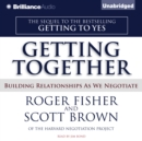Getting Together : Building Relationships As We Negotiate - eAudiobook