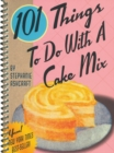 101 Things to Do with a Cake Mix - eBook