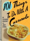 101 Things to Do with a Casserole - eBook