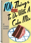 101 More Things to Do with a Cake Mix - eBook