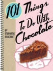 101 Things to Do with Chocolate - eBook