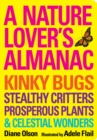 Nature Lover's Almanac, A : Kinky Bugs, Stealthy Critters, Prosperous Plants & Celestial Wonders - eBook
