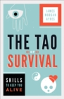 The Tao of Survival : Skills to Keep You Alive - eBook