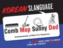 Korean Slanguage: A Fun Visual Guide to Korean Terms and Phrases - Book