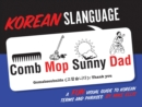 Korean Slanguage : A Fun Visual Guide to Korean Terms and Phrases - eBook