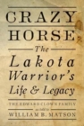 Crazy Horse: The Lakota Warrior's Life and Legacy - Book
