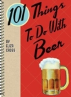 101 Things to Do with Beer - Book