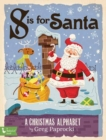 S is for Santa : A Christmas Alphabet - Book