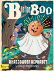 B Is for Boo: A Halloween Alphabet - Book