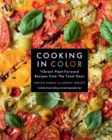 Cooking in Color : Vibrant Plant-Forward Recipes from the Food Gays - Book