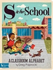 S is for School : A Classroom Alphabet - Book