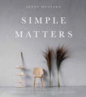 Simple Matters : A Scandinavian's Approach to Work, Home, and Style - Book
