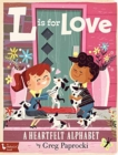L is for Love : A Heartfelt Alphabet - Book