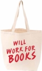 Will Work For Books Tote - Book