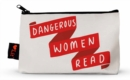Dangerous Women Read Pencil Pouch - Book