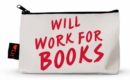 Will Work For Books Pencil Case - Book