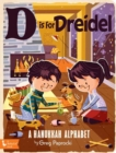 D Is for Dreidel : A Hanukkah Alphabet - Book