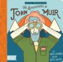 Adventures of John Muir, The: Little Naturalists : Little Naturalists - Book