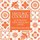 Historic Cookery : Authentic New Mexican Food - Book