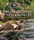 Private Gardens of Santa Barbara - Book