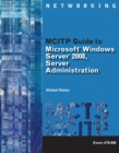 MCITP Guide to Microsoft (R) Windows Server 2008, Server Administration, Exam #70-646 - Book