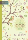 365 Daily Devotions: A Little God Time for Mothers : One Year Devotional - Book