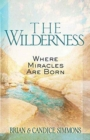 The Wilderness: Where Miracles are Born - Book