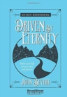 Driven by Eternity: Make your Life Count Today and Forever - 40 Day Devotional - Book