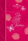 Be Still and Know: Morning and Evening Devotional - Book